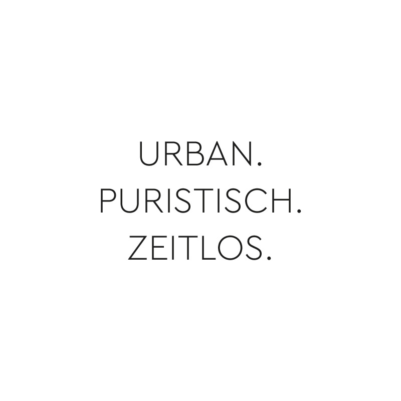 urban. puristisch. zeitlos.